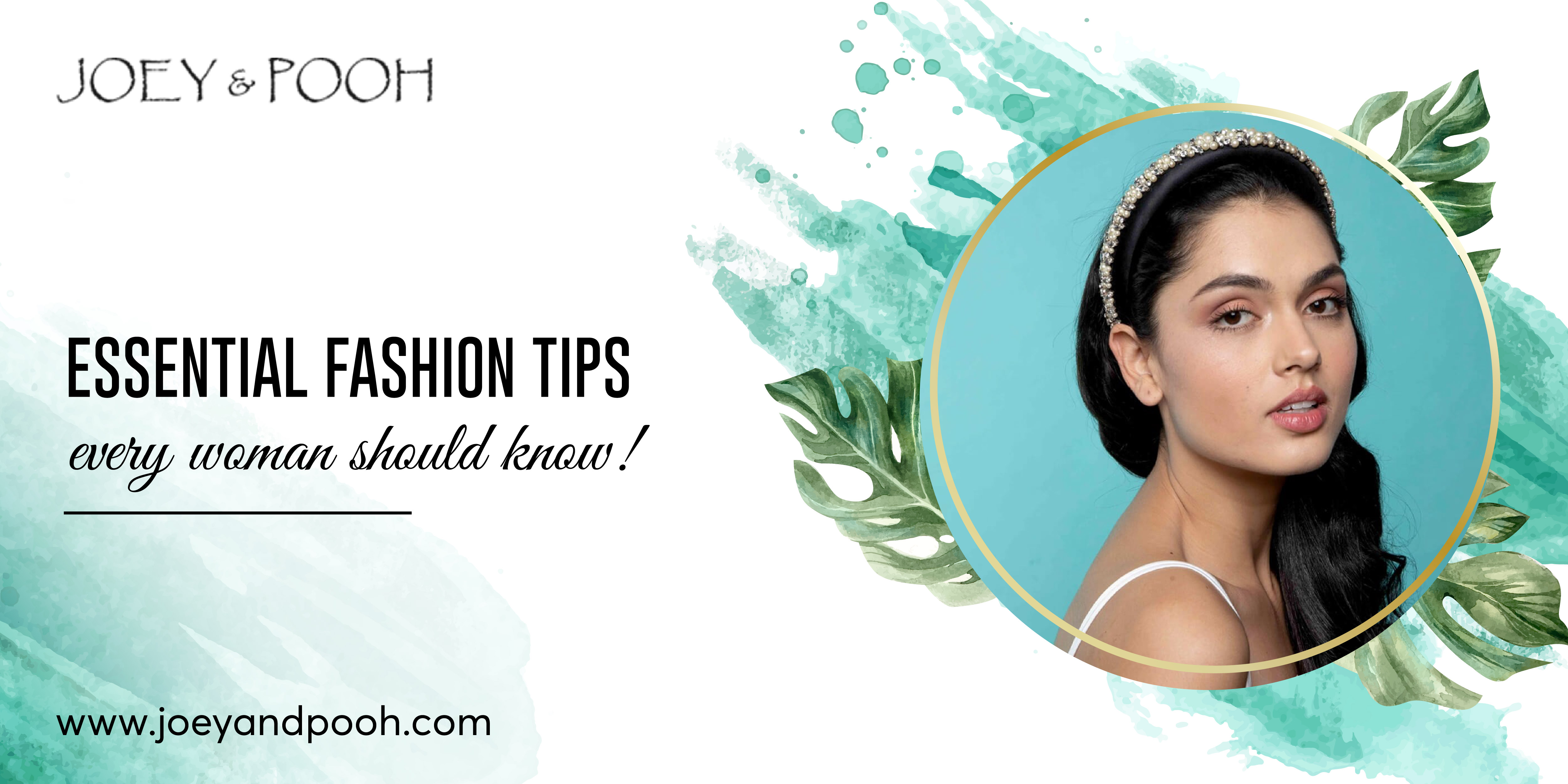 Essential Fashion Tips Every Woman Should Know